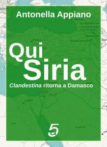 Qui Siria - Clandestina ritorna a Damasco edizioni Quintadicopertina