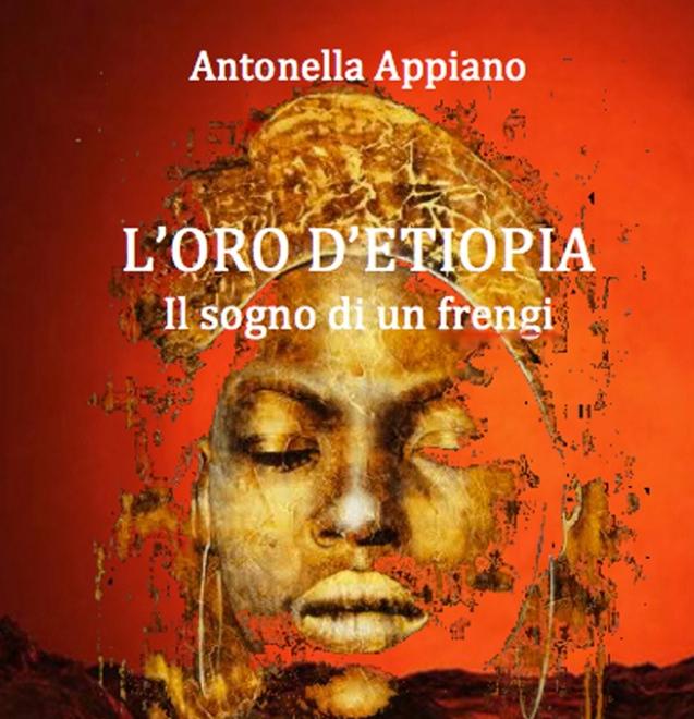 L'Oro d'Etiopia - il sogno di un frengi - Antonella Appiano Edizioni Eiffel